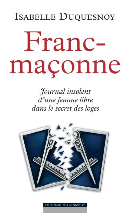 http://medias-presse.info/wp-content/uploads/2013/11/Francmaconne_unedecouverte-MPI.jpg