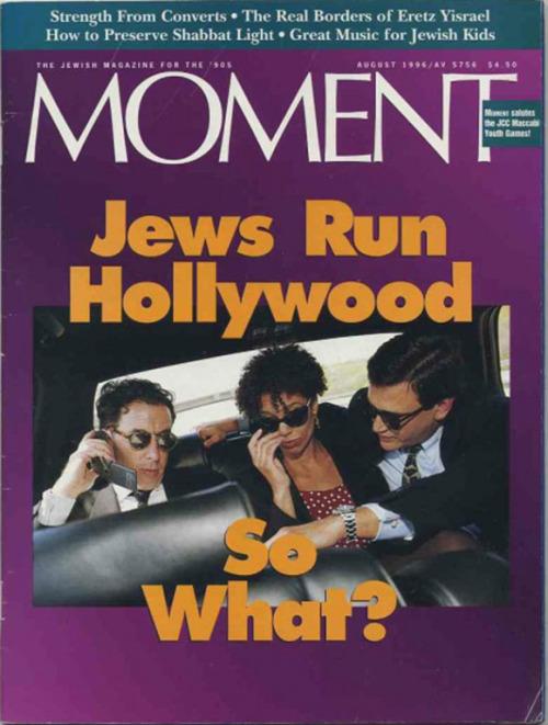 moment-magazine-aug1996-jews_run_hollywood_so_what