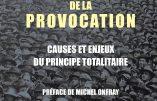 Théologie de la provocation : causes et enjeux du principe totalitaire (Gérard Conio)