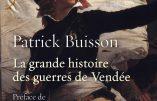 La grande histoire des guerres de Vendée (Patrick Buisson)