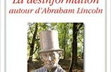 La désinformation autour d'Abraham Lincoln (Alain Sanders)