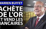 Le milliardaire Warren Buffett investit massivement dans l'or – Analyse de l'économiste Marc Rousset