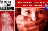 """Pédocriminalité et inceste parmi les """"élites"""" politiques et culturelles : brisons l'omerta !"""